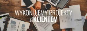 Wykonujemy Projekty z klientem